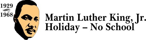 Martin Luther King, Jr. Holiday- No School
